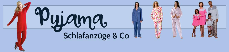 Pyjama, Schlafanzüge & Co.